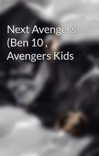 Next Avengers (Ben 10 , Avengers Kids by v8christion