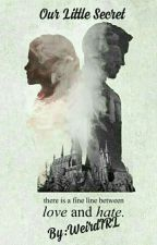 Our Little Secret  (Dramione love story) by WeirdIRL