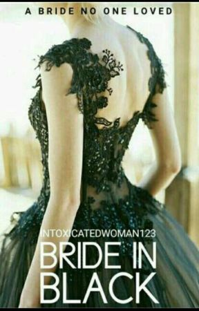 The Bride In Black by intoxicatedwoman123
