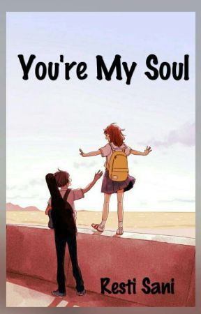 You're My Soul (Akan Di Revisi) by Resty_Jung