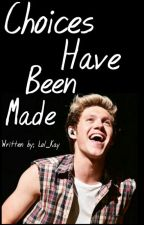 Choices Have Been Made (Niall Horan) by Lol_kay
