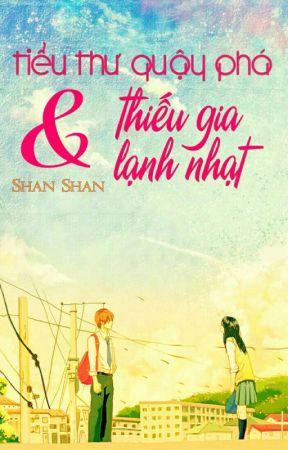 Tiểu Quậy Phá & Thiếu Gia Lạnh Nhạt [Shan Shan] by _shanshansunshine_