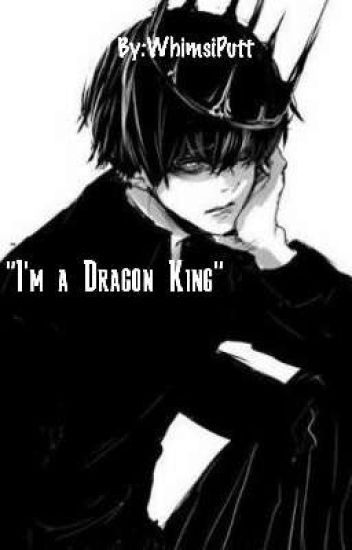 I'm a Reincarnated Dragon King [Overpowered!Male reader