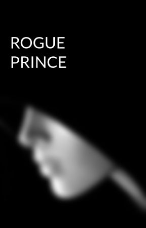 ROGUE PRINCE by monjiyannah