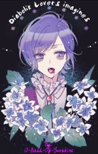 Imagines || Diabolik Lovers ➴ by A-Ball-Of-Sunshine