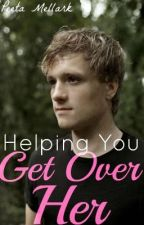 Helping You Get Over Her (A Peeta Mellark Love Story) by BiebersSoulmates143