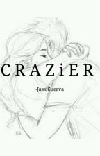 Crazier by JassiCuerva