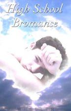High School Bromance (BoyxBoy||Incest) by Konshinsokan