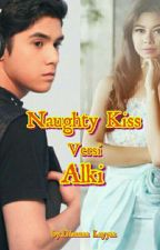 Naughty Kiss Versi Alki by Dianna_Layyaa