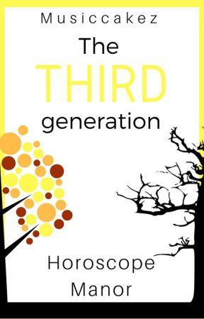 The Third Generation: Horoscope Manor by Musiccakez