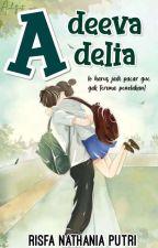 Adeeva dan Adelia by risfanathania