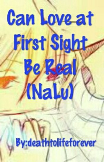 Can Love at First Sight Be Real (NaLu) (On Hold