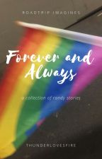 Forever and Always // a collection of randy (& roadtrip) stories  by thunderlovesfire