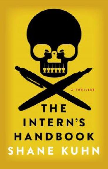 The Intern's Handbook: A Thriller by shanekuhn