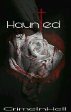 Haun†ed (Boys' Love) by CrimeInHell