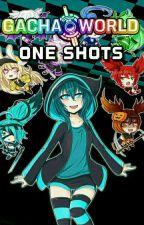 Gacha World One Shots (DISCONTINUED) by kanaotoes