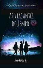 As viajantes do tempo [EM ANDAMENTO] by MubyQueen