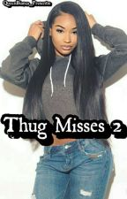 Thug Misses 2 by QueenBianca_
