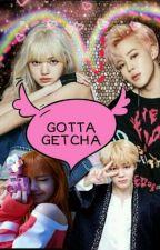 ♥◆♥GOTTA GETCHA♡◇♡ A LISMIN FANFICTION ✔ by BaekingSomeByuns