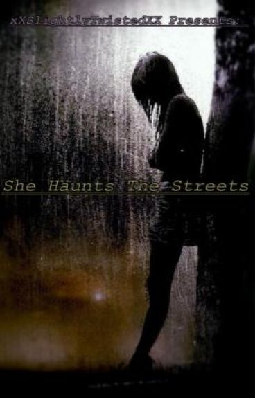 She Haunts These Streets (Hiatus)