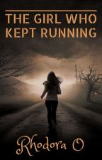 The Girl Who Kept Running by RhodoraO