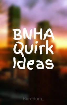 BNHA Quirk Ideas』 - BarnOwlJPG - Wattpad