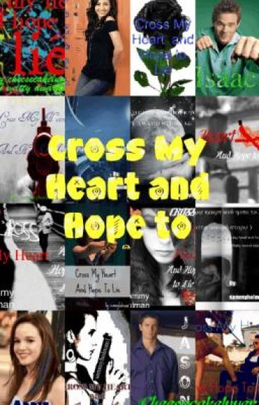 Cross my heart and hope to lie