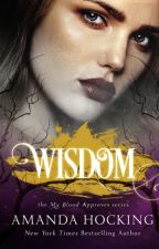 Wisdom (My Blood Approves book #4) by taylorspares