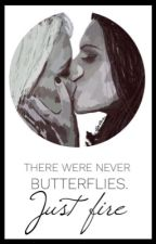 There were never butterflies. Just fire. by kaifromthesea