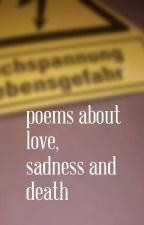 Poems about love, sadness and death by selenesmoregan