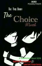 The Choice Worth by Dicky145
