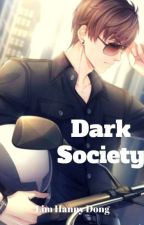 Dark Society(Completed) (Wattys2018) by LimhannyDong