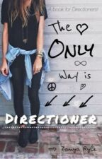 Only Way Is Directioner (Completed) by TanyaRyle
