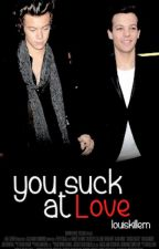 You Suck At Love. (larry stylinson) by hazza_lovesboo