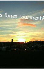 Les Âmes Tourmentées by ecritureduneombre