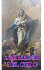 Poemas a Mi Madre del Cielo by Howeltt17