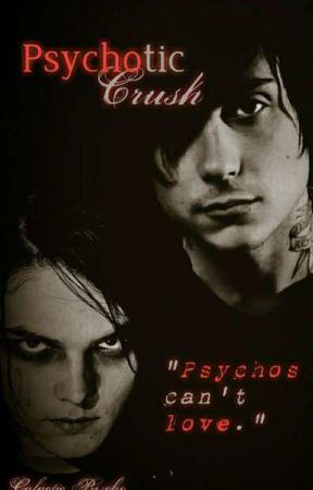 Psychotic Crush by GalacticPsycho