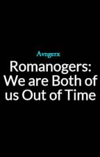 Romanogers: We are Both of us Out of Time by Avngerx