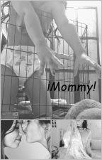 ¡Mommy! by DemondsAndFire