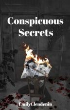 Conspicuous Secrets by _EmilyClendenin_