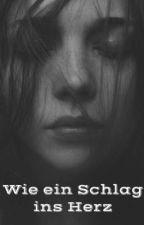 Wie ein Schlag ins Herz by storysbynele
