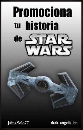 Promociona Tu Historia De Star Wars  by __copyxcat