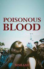 Poisonous Blood | Jenlisa by MsHaxe