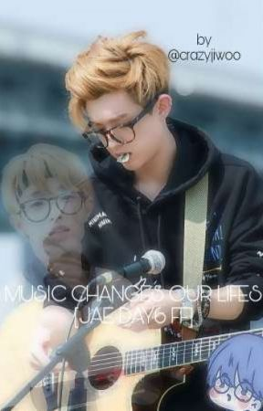 Music changes our lives [Jae Day6 Fanfiction] by mangopgirl