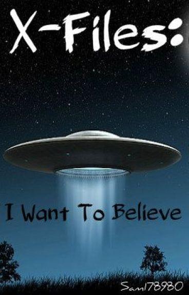 X-Files: I Want To Believe - Sam Black - Wattpad X Files I Want To Believe Image