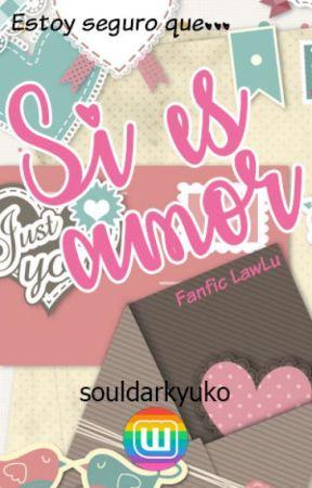 Si es amor by souldarkyuko