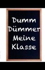 Dumm, dümmer, meine Klasse by Salamaka