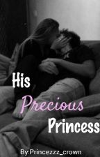His Precious Princess       by Princezzz_crown
