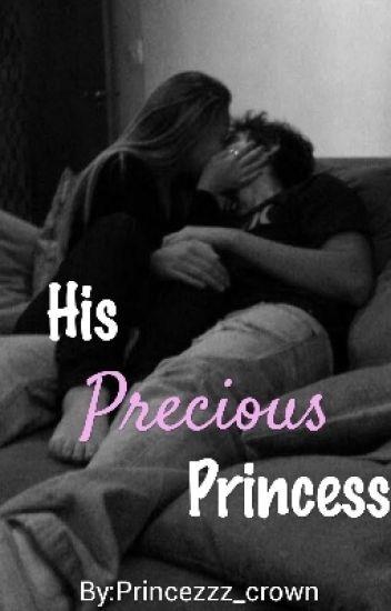 His Precious Princess      [ #Wattys2018 ]
