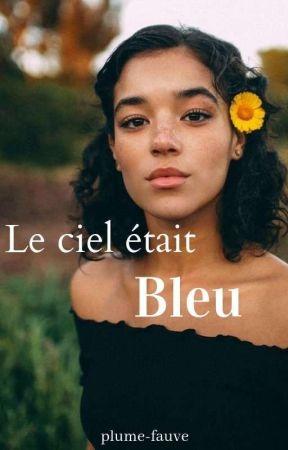 Le ciel était bleu by plume-fauve